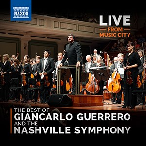 Live From Music City - The Best of Giancarlo Guerrero and the Nashville Symphony
