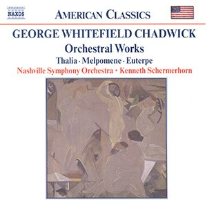 George Whitefield Chadwick - Orchestral Works